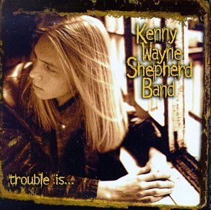 Kenny Wayne Shepherd Trouble Is Hdcd Feat. Layton Shannon Wynans