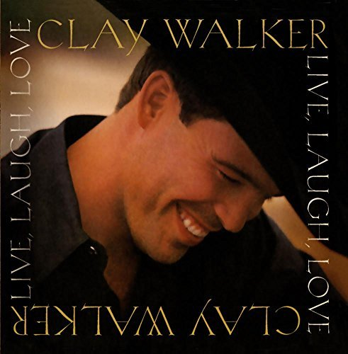 Walker Clay Live Laugh Love Hdcd
