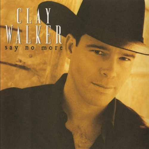 Clay Walker Say No More CD R