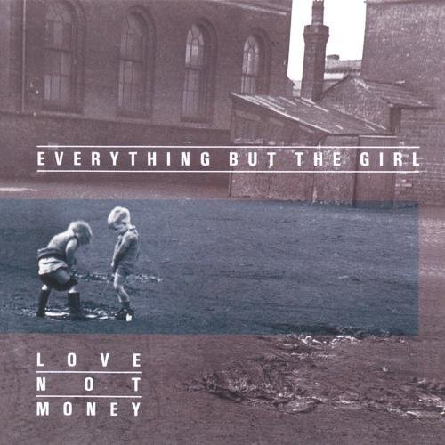 Everything But The Girl Love Not Money