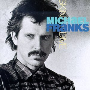 Michael Franks Skin Dive CD R