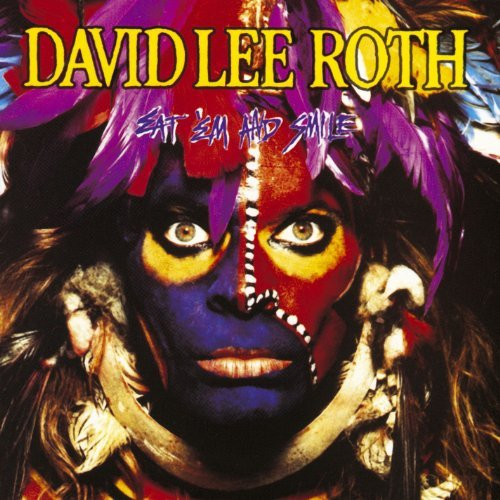 David Lee Roth Eat 'em & Smile Eat 'em & Smile