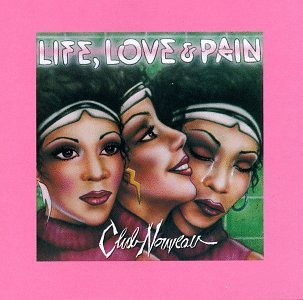 Club Nouveau Life Love & Pain CD R