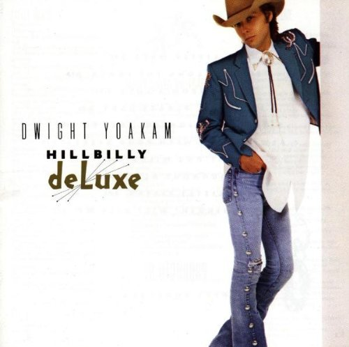 Yoakam Dwight Hillbilly Deluxe