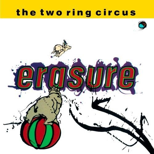 Erasure Two Ring Circus