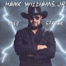 Williams Hank Jr. Wild Streak