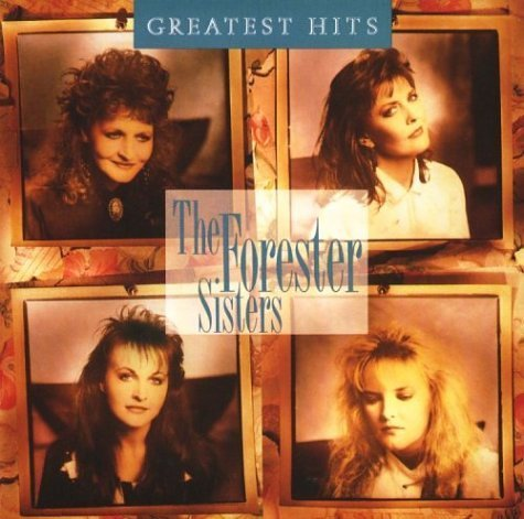 Forester Sisters Greatest Hits Greatest Hits