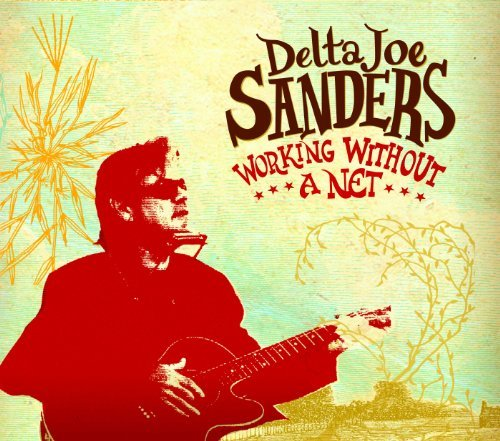 Delta Joe Sanders Working Without A Net Digipak