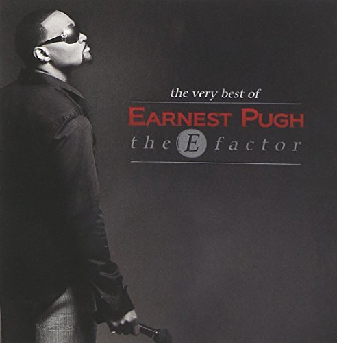 Earnest Pugh E Factor Best Of Earnest Pugh