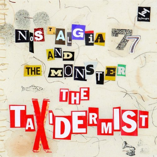 Nostalgia 77 & The Monster Taxidermist