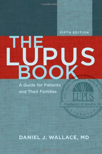 Daniel J. Wallace The Lupus Book A Guide For Patients And Their Families 0005 Edition;