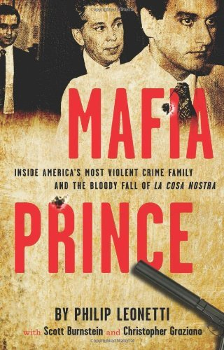 Phil Leonetti Mafia Prince Inside America's Most Violent Crime Family And Th
