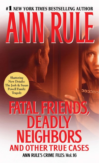 Ann Rule Fatal Friends Deadly Neighbors
