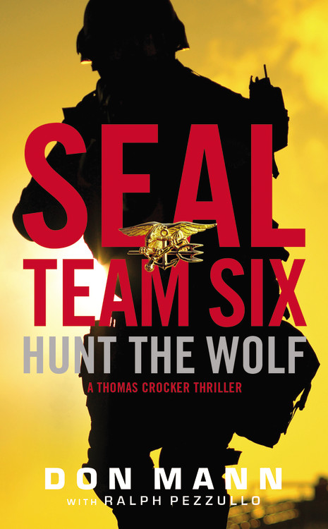 Don Mann Seal Team Six Hunt The Wolf A Thomas Crocker Thriller
