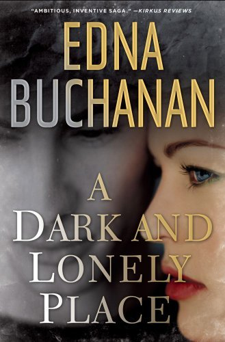 Edna Buchanan A Dark And Lonely Place