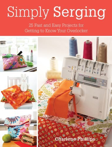 Charlene Phillips Simply Serging 25 Fast And Easy Projects For Getting To Know You