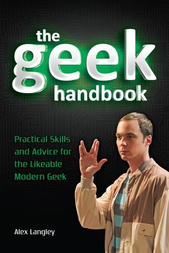 Langley Alex Geek Handbook The Practical Skills And Advice For The Likeable Mode