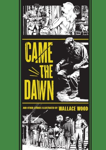 Wallace Wood Came The Dawn And Other Stories