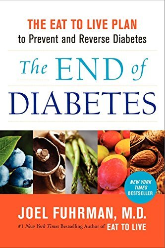 Joel Fuhrman The End Of Diabetes The Eat To Live Plan To Prevent And Reverse Diabe
