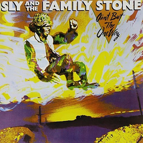 Sly & The Family Stone Ain't But The One Way (origina