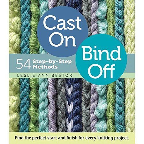 Leslie Ann Bestor Cast On Bind Off 54 Step By Step Methods