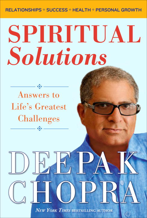 Deepak Chopra Spiritual Solutions Answers To Life's Greatest Challenges