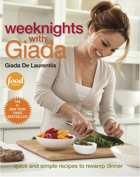Giada De Laurentiis Weeknights With Giada Quick And Simple Recipes To Revamp Dinner
