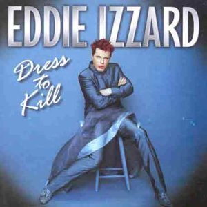 Eddie Izzard Dress To Kill