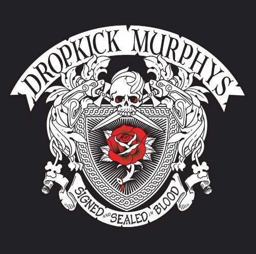 Dropkick Murphys Signed & Sealed In Blood