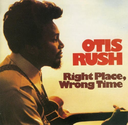 Otis Rush Right Place Wrong Time 180gm Vinyl