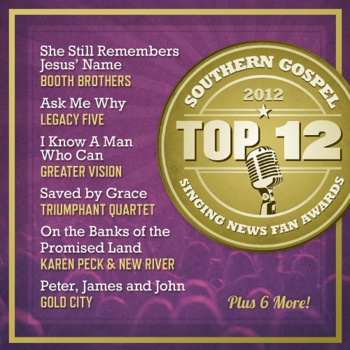 Top 12 Southern Gospel Songs O Top 12 Southern Gospel Songs O