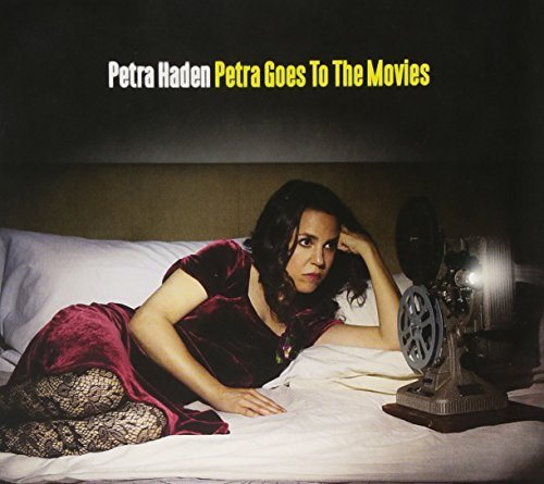 Petra Haden Petra Goes To The Movies