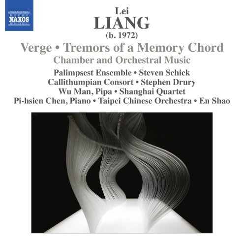 Lei Liang Verge Tremors Of A Memory Chor Palimpsest Ensemble Schick Cal