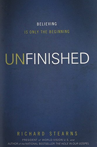 Richard Stearns Unfinished Believing Is Only The Beginning