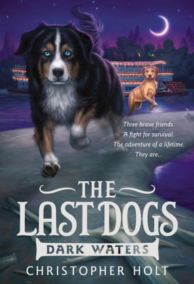 Christopher Holt The Last Dogs Dark Waters