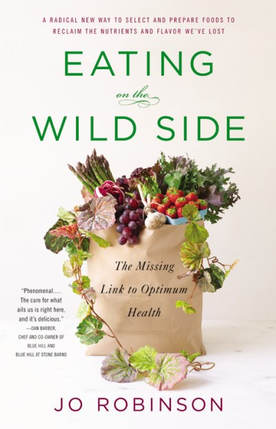 Jo Robinson Eating On The Wild Side The Missing Link To Optimum Health