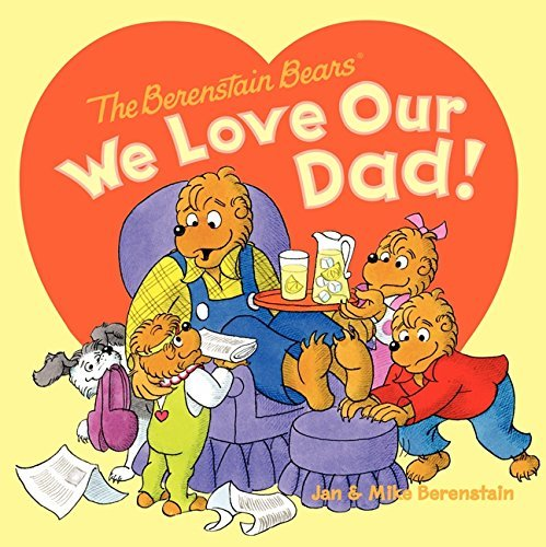 Jan Berenstain Berenstain Bears The We Love Our Dad!