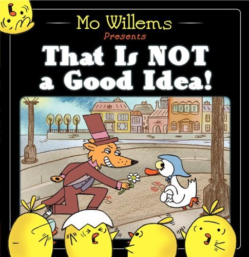 Mo Willems That Is Not A Good Idea!
