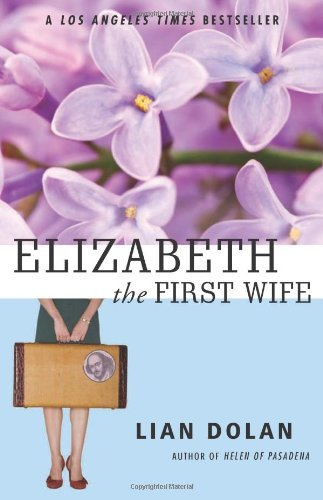 Lian Dolan Elizabeth The First Wife