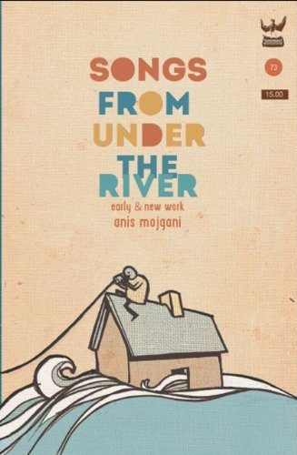 Anis Mojgani Songs From Under The River