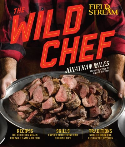 Jonathan Miles The Wild Chef