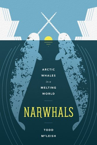 Todd Mcleish Narwhals Arctic Whales In A Melting World