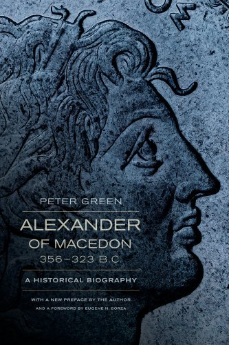 Peter Green Alexander Of Macedon 356 323 B.C. A Historical Biography