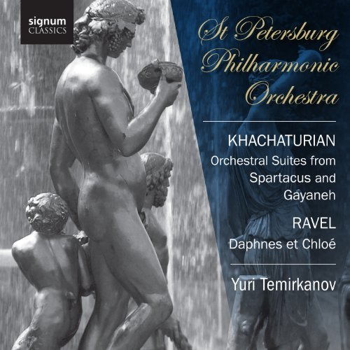 Khachaturian Ravel Spartacus & Gayane Orchestral St. Petersberg Philharmonic Or