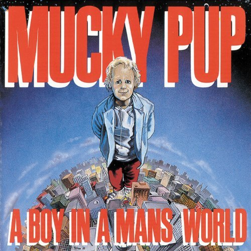 Mucky Pup Boy In A Man's World
