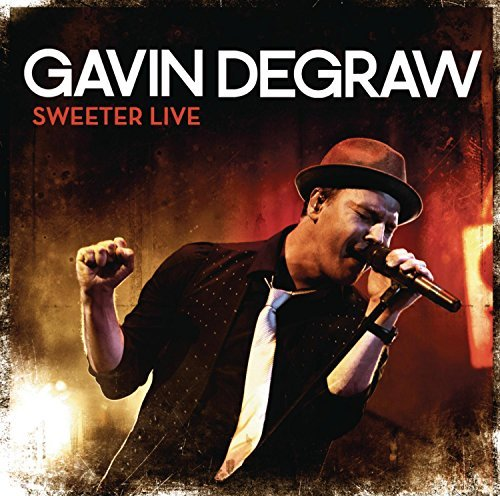 Gavin Degraw Sweeter Live Incl. DVD
