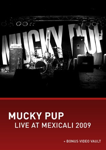 Mucky Pup Live At Mexicali 2009 Nr