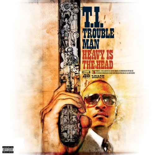 T.I. Trouble Man Heavy Is The Head Explicit Version