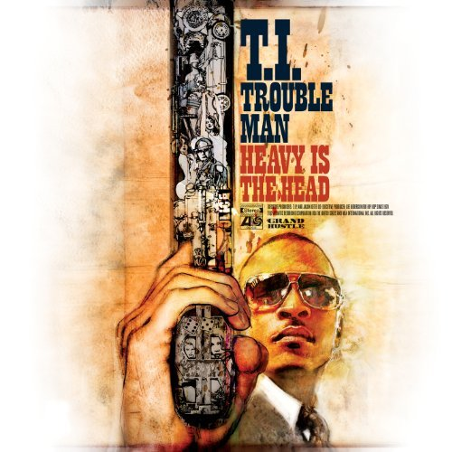 T.I. Trouble Man Heavy Is The Head Clean Version