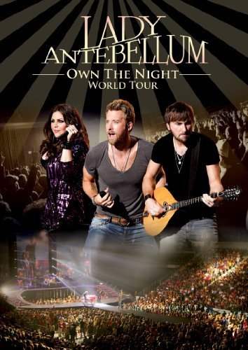 Lady Antebellum Own The Night World Tour